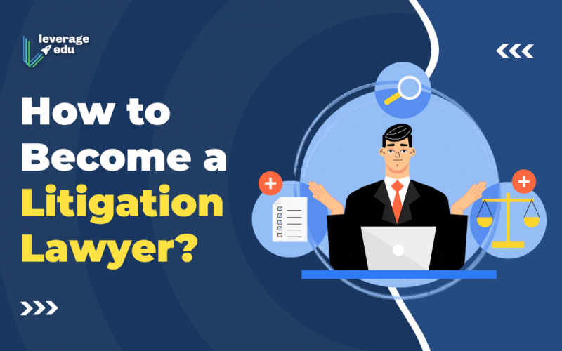How to Become a Litigation Lawyer?