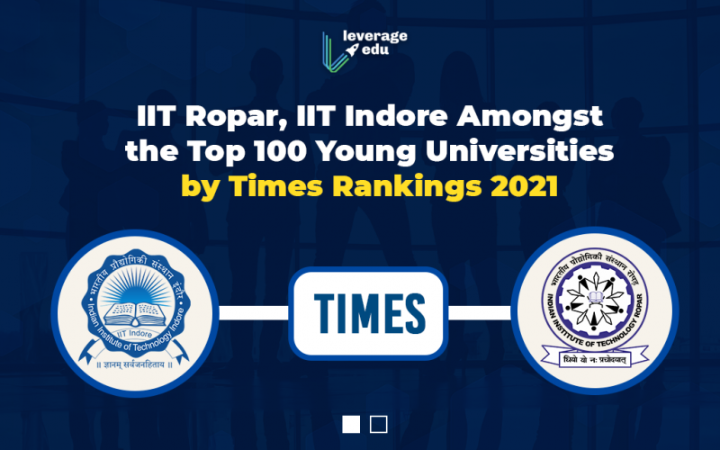 IIT Ropar, IIT Indore Amongst the Top 100 Young Universities by Times Rankings 2021 (1)