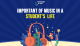 Important of Music in a Student's Life