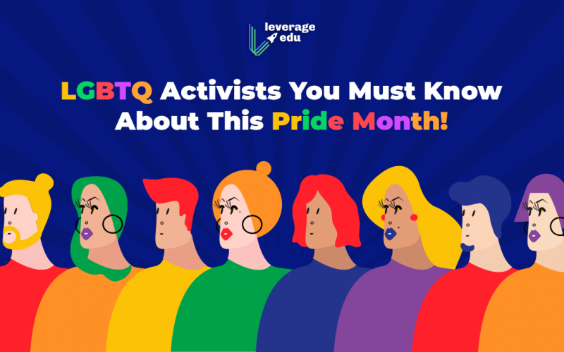 LGBTQ Activists You Must Know About This Pride Month