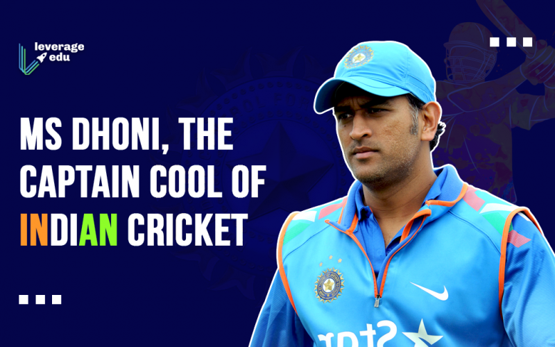 MS Dhoni, the Captain Cool of Indian Cricket