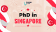PhD in Singapore