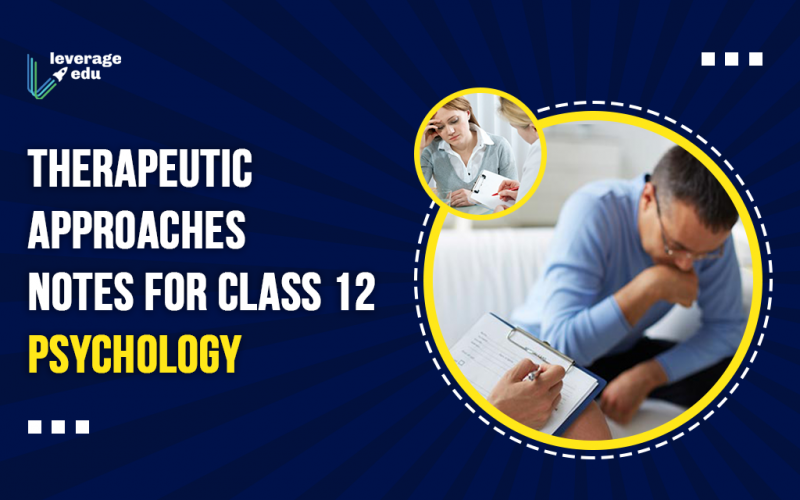 Therapeutic Approaches Notes for Class 12 Psychology