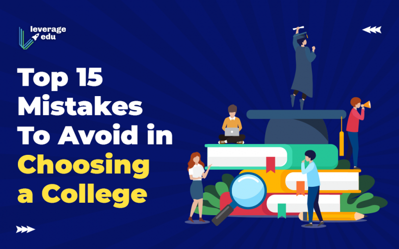 Top 15 Mistakes to Avoid in Choosing a College