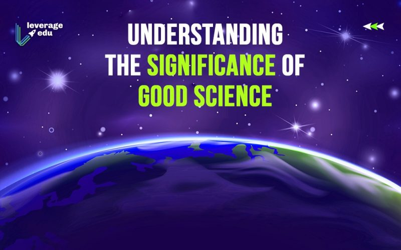Understanding the Significance of Good Science