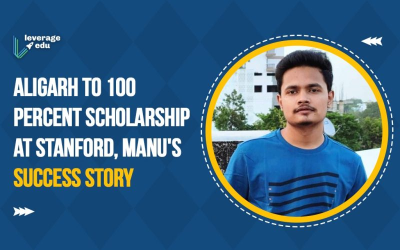 Manu Chauhan's Journey to Stanford with 100% Scholarship