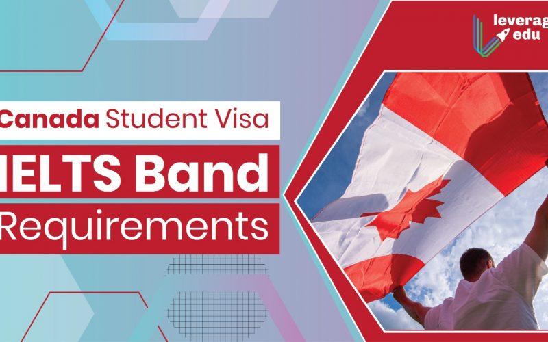 Canada Student Visa Ielts Band Requirements