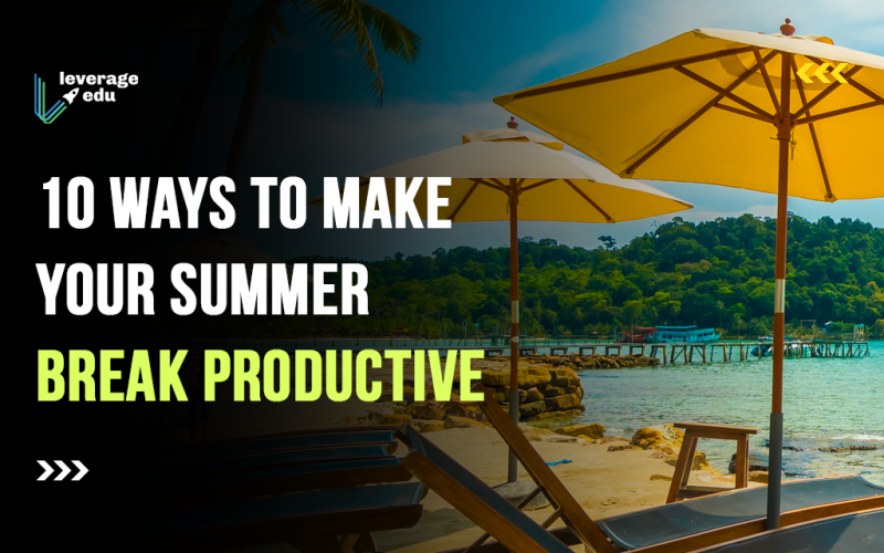 10 Ways to Make Your Summer Break Productive