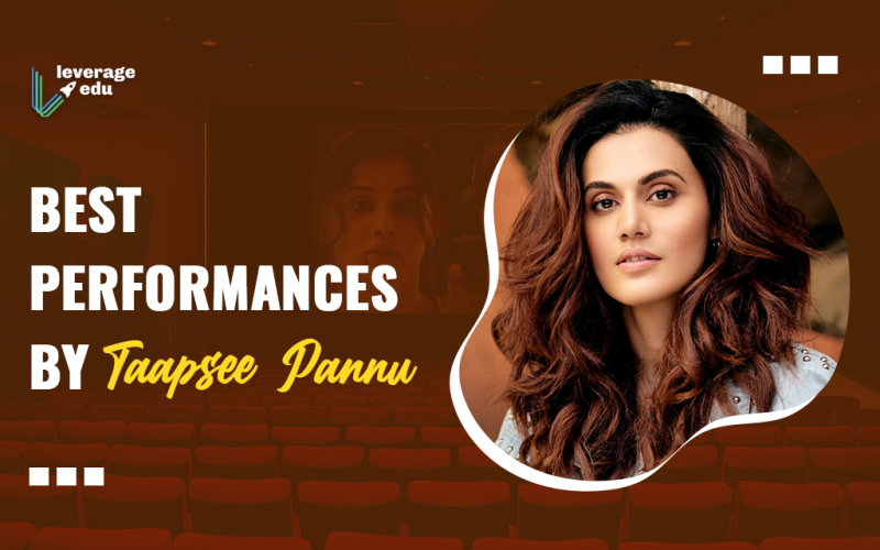 Best Performances by Taapsee Pannu