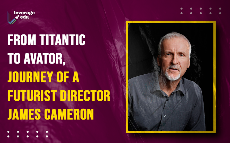 From Titantic to Avator, Journey of a Futurist Director- James Cameron