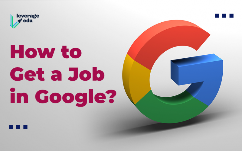 How to Get a Job in Google