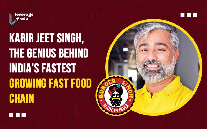 Kabir Jeet Singh, the Genius behind India's Fastest- Growing Fast Food Chain