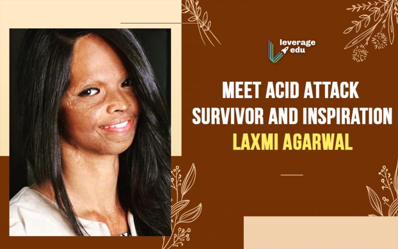 Meet Acid Attack Survivor and Inspiration - Laxmi Agarwal