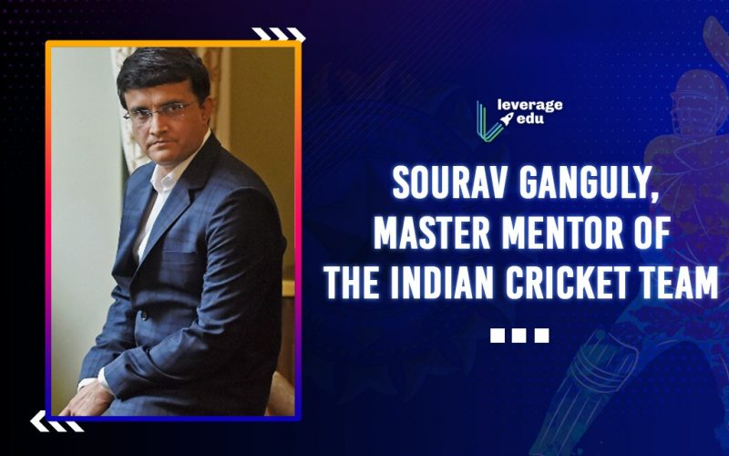 Sourav Ganguly, Master Mentor of the Indian Cricket Team