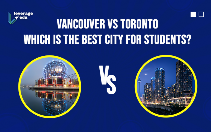 Vancouver vs Toronto Which is the Best City for Students