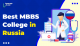 Best MBBS College in Russia