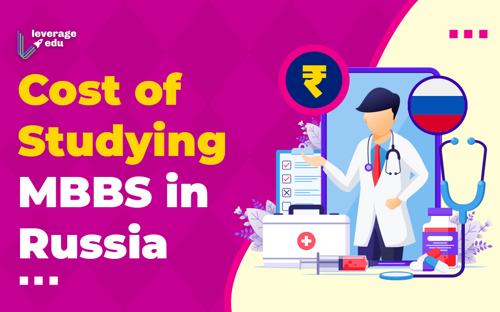 Cost of Studying MBBS in Russia