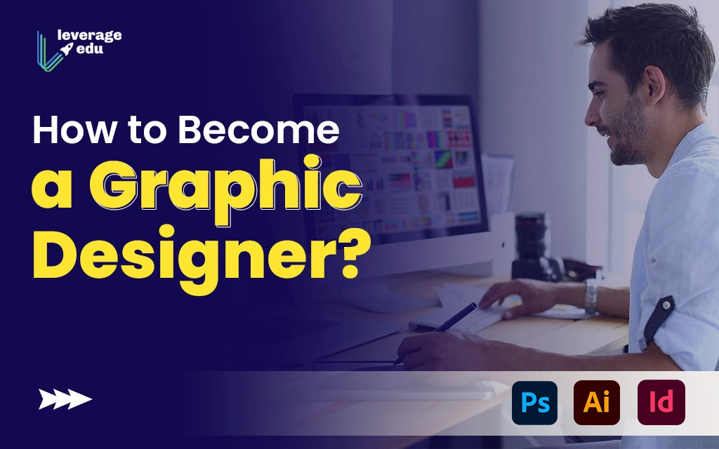 Comment on How to Become a Graphic Designer? by Team Leverage Edu