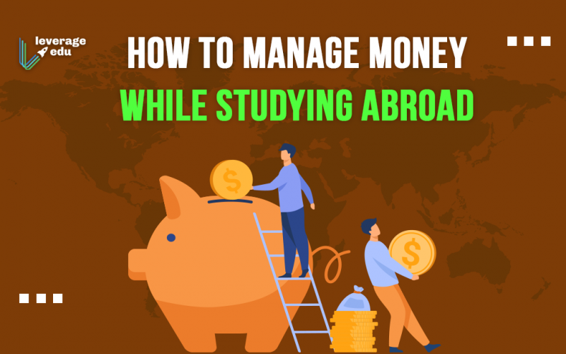 How to Manage Money While Studying Abroad?