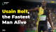 Usain Bolt, the Fastest Man Alive