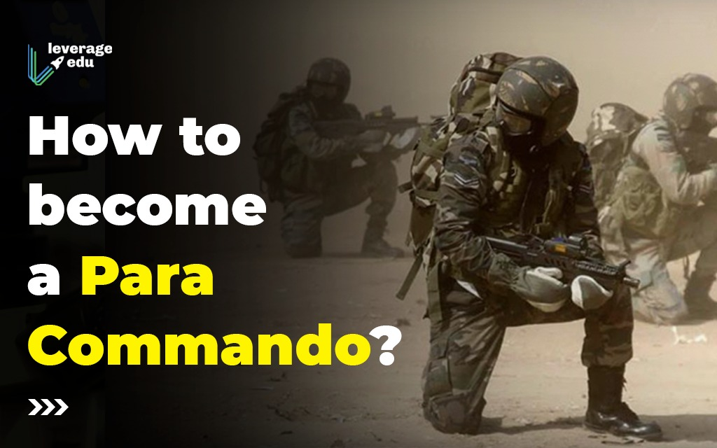 Comment on How to Become a Para Commando Officer? by Team Leverage Edu