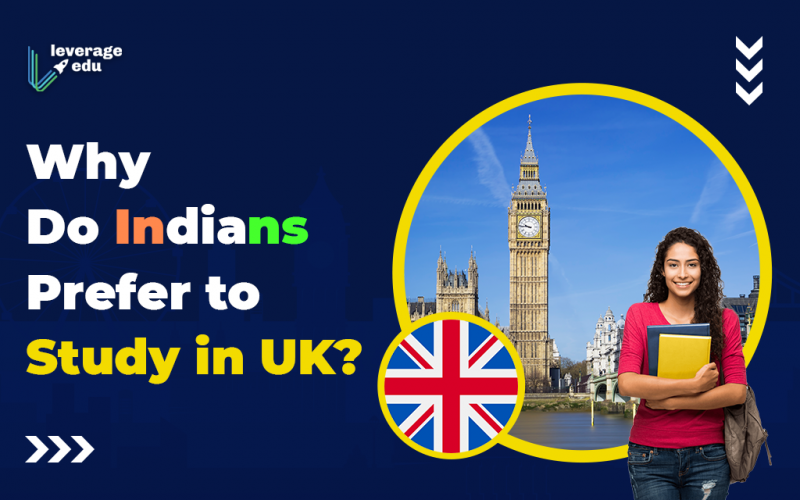 Why do Indians Prefer to Study in UK?