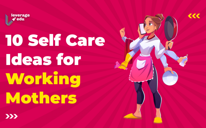 Self Care Ideas for Working Mothers