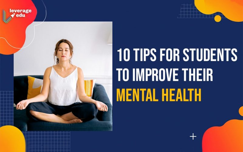 10 Tips for Students to Improve their Mental Health (1)