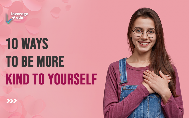 10 Ways to be More Kind to Yourself