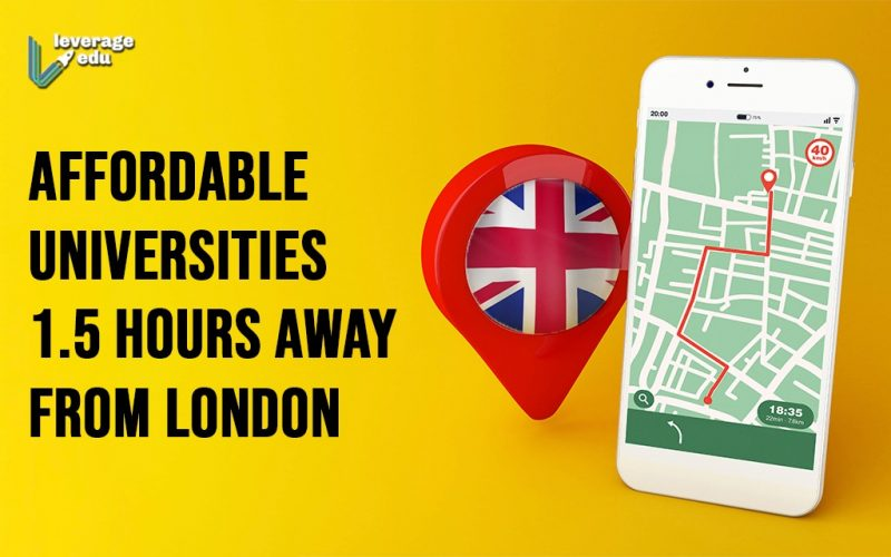 Affordable Universities 1.5 Hours Away from London