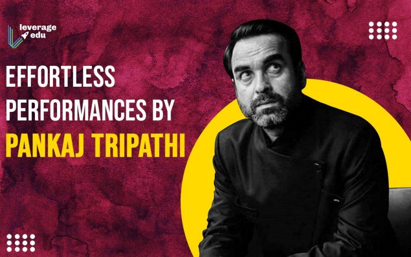 Effortless Performances by Pankaj Tripathi