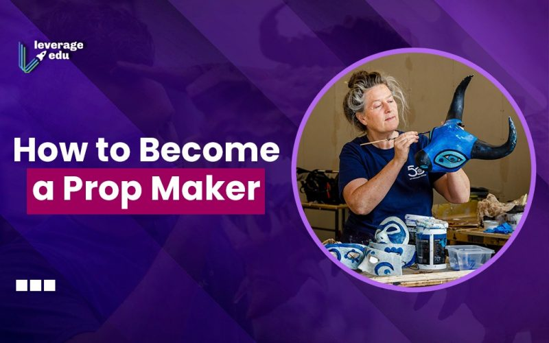 How to Become a Prop Maker?