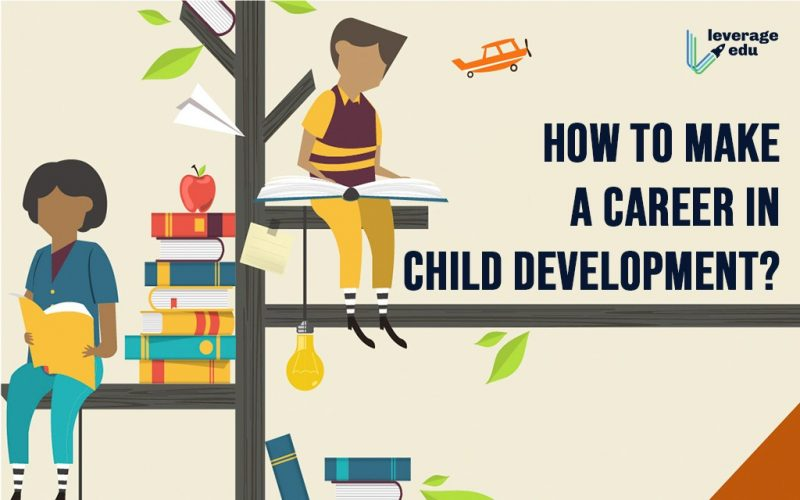 How to Make a Career in Child Development