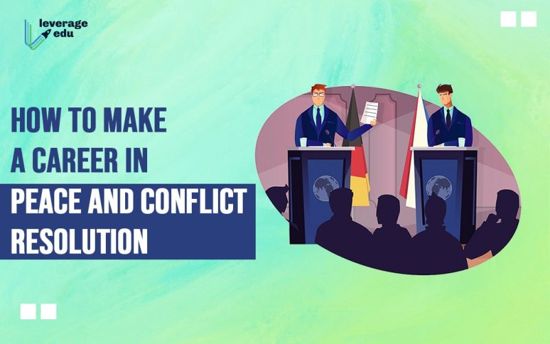 How to Make a Career in Peace and Conflict Resolution?