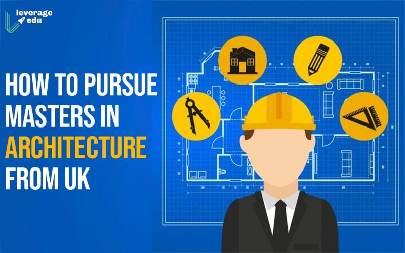 How to Pursue Masters in Architecture from UK