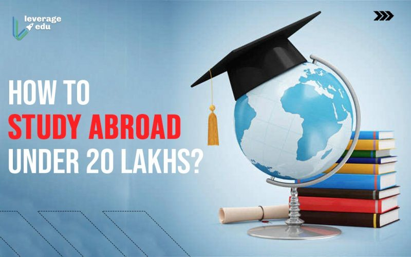 How to Study Abroad Under 20 Lakhs