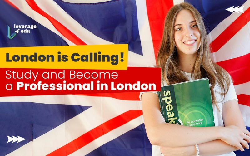 London is Calling! Study and Become a Professional in London