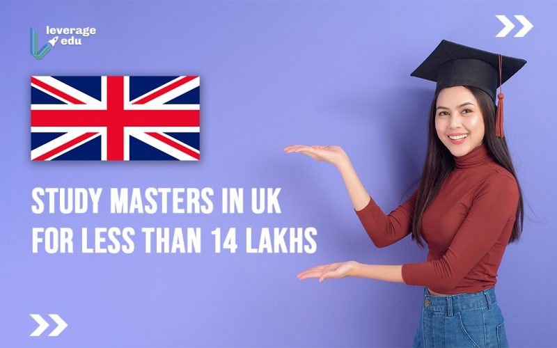 Study Masters in UK for Less than 14 Lakhs