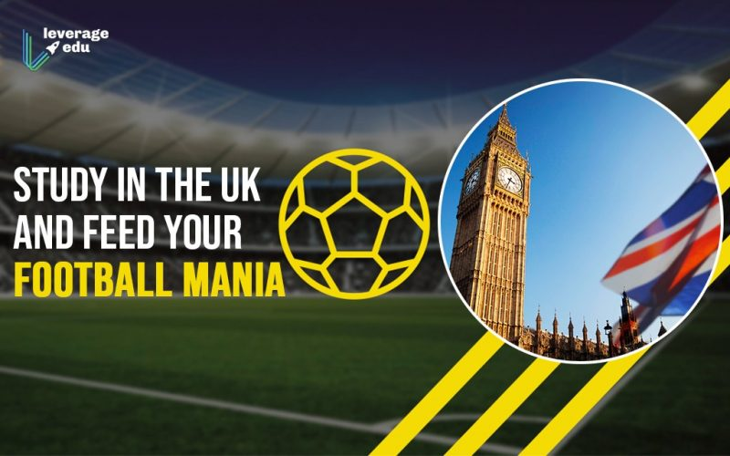 Study in the UK and Feed Your Football Mania