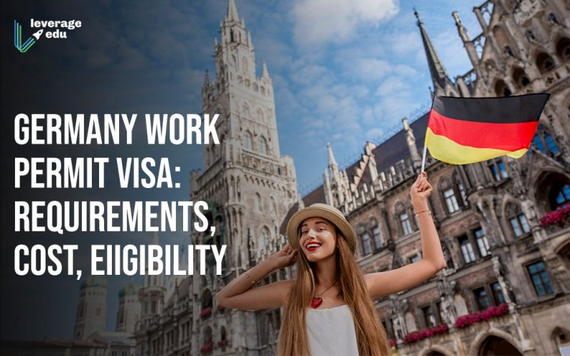 Germany Work Permit Visa Requirements, Cost, Eiigibility