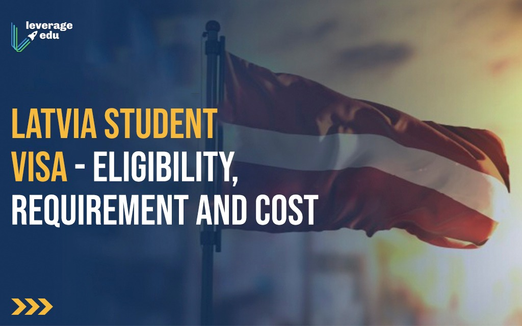 Latvia Study Visa – Eligibility, Requirement and Cost