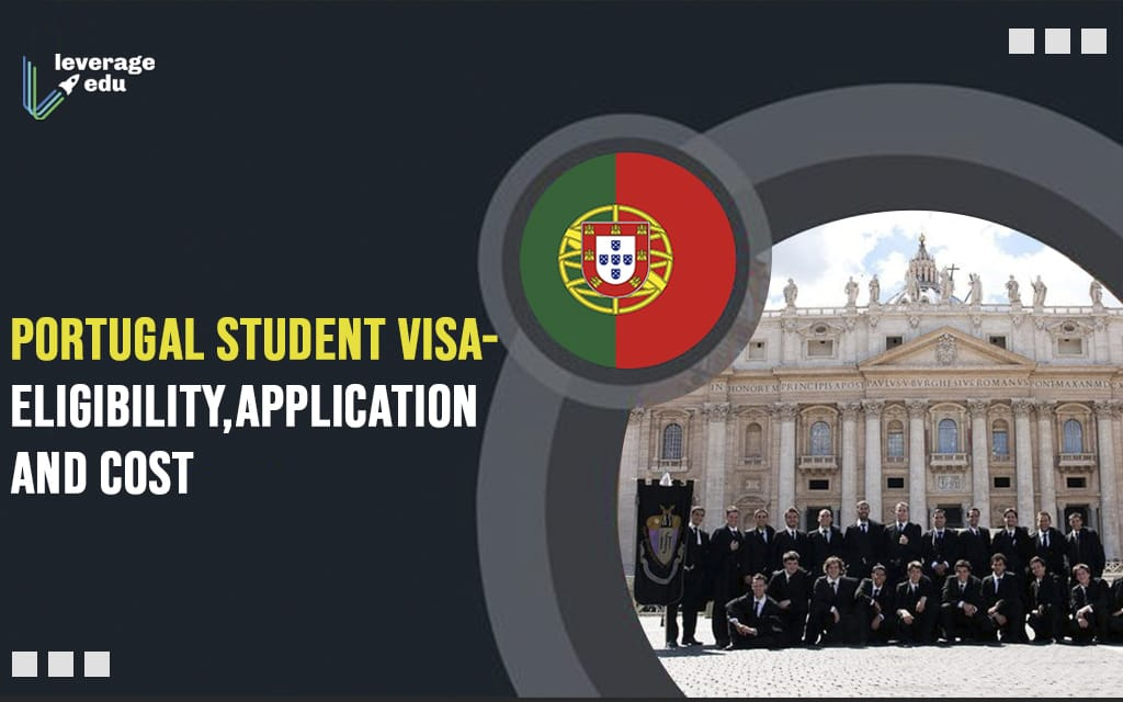 Portugal Study Visa – Eligibility, Application, and Cost