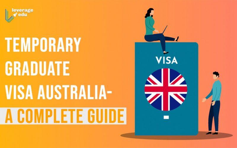 Temporary Graduate Visa Australia - A Complete Guide