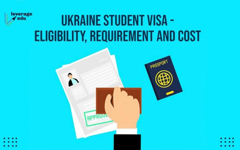 Ukraine Study Visa - Eligibility, Requirements and Cost