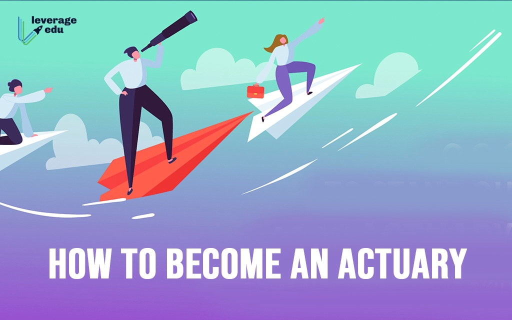 How to Become an Actuary?